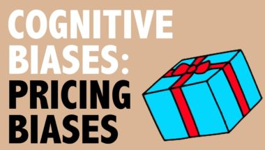 CRITICAL THINKING - Cognitive Biases: Pricing Biases