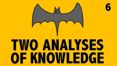 Epistemology: Analyzing Knowledge #2 (No-False-Lemma and No-Defeater Approaches)