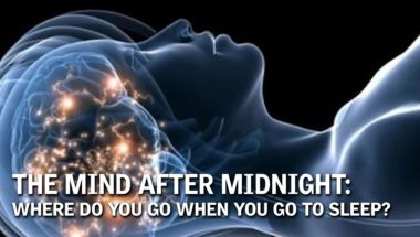 The Mind After Midnight: Where Do You Go When You Go to Sleep?