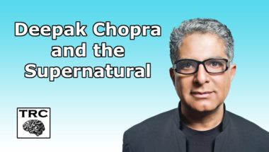 Deepak Chopra Fails Again to Explain the Supernatural