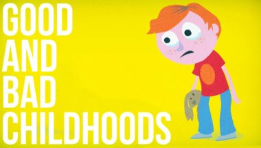 Good and Bad Childhoods