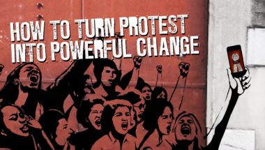 How to turn protest into powerful change