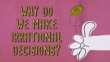 The psychology behind irrational decisions