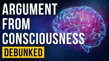 Argument From Consciousness Debunked