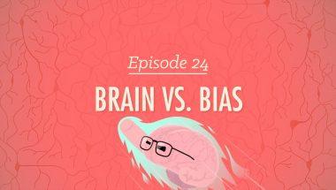 Crash Course Psychology #24: Brains Vs. Bias