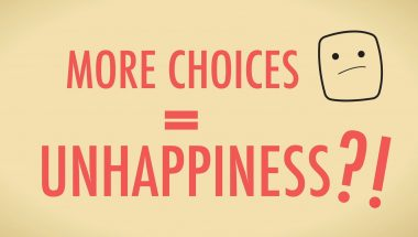 The Paradox of Choice: Why You're Unhappy With Your Decisions