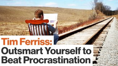 Tim Ferriss: Tricks for Combatting Procrastination