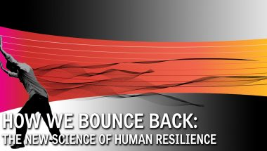 How We Bounce Back: The New Science of Human Resilience