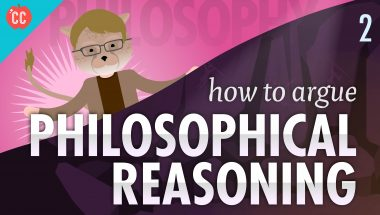 Crash Course Philosophy #2: How to Argue - Philosophical Reasoning