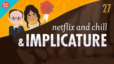 Crash Course Philosophy #27: Netflix & Chill