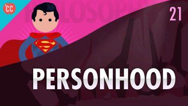 Crash Course Philosophy #21: Personhood