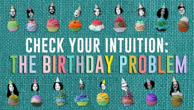 Check your intuition: The birthday problem