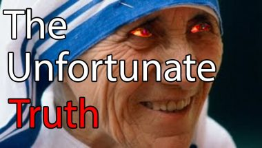 The Unfortunate Truth About Mother Teresa