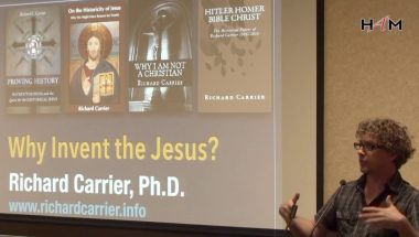 Richard Carrier: Why Invent the Jesus?