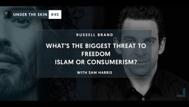 Russel Brand & Sam Harris: What's The Biggest Threat To Freedom - Islam Or Consumerism?