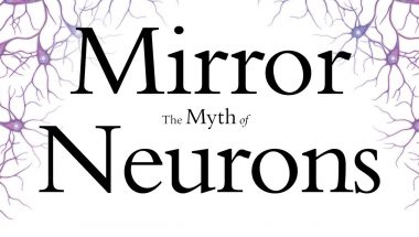 Dr. Gregory Hickok: The Myth of Mirror Neurons
