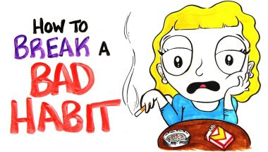 How To Break A Bad Habit