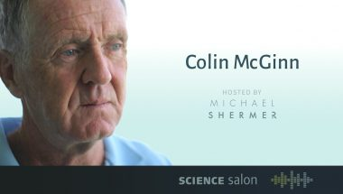 Michael Shermer and Colin McGinn — Mysterianism, Consciousness, Free Will, and God