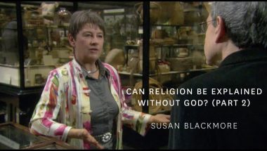 Susan Blackmore - Can Religion Be Explained Without God?