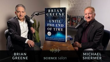 Michael Shermer with Brian Greene: Mind, Matter, and Our Search for Meaning in an Evolving Universe