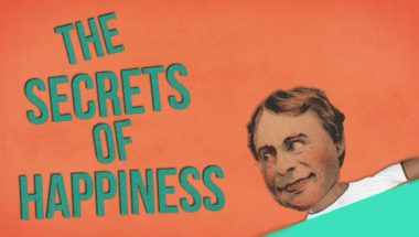The Secrets of Happiness – in 60 Seconds