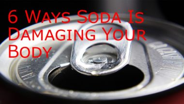 6 Ways Soda Is Damaging Your Body