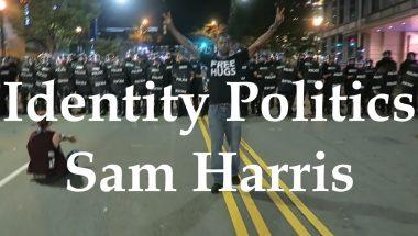 Sam Harris: Identity Politics
