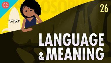 Crash Course Philosophy #26: Language & Meaning