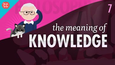 Crash Course Philosophy #7: The Meaning of Knowledge