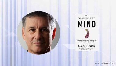 Daniel Levitin: 5 Tips To Organize Your Mind