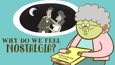 Why do we feel nostalgia?