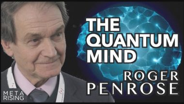 Roger Penrose: Is Your Mind Quantum?