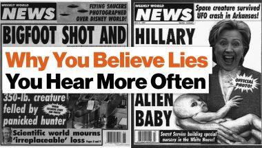Derek Thompson: Why You Believe Lies You Hear More Often