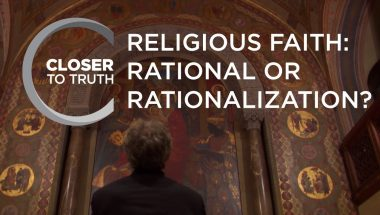 Religious Faith: Rational or Rationalization?
